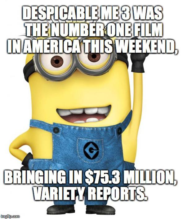 Despicable Me 3 was the number one film in America this weekend, bringing in $75.3 million, Variety reports.