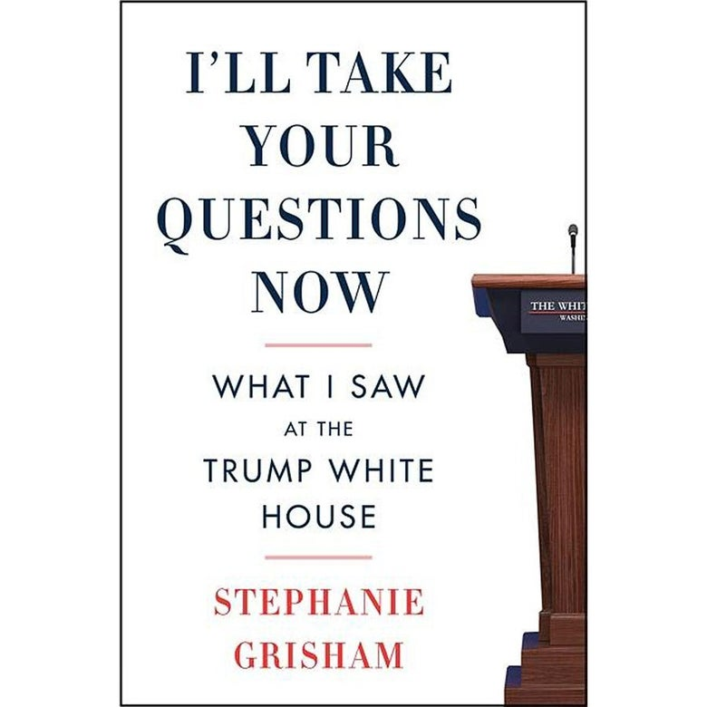 """The book's cover reads """"I'll Take Your Questions Now: What I Saw at the White House"""" in red, white, and blue, with half a press podium at the side"""