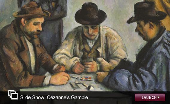 Slide Show: Cézanne's Gamble. Click image to launch.