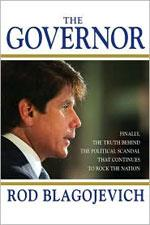 The Governor by Rod Blagojevich.