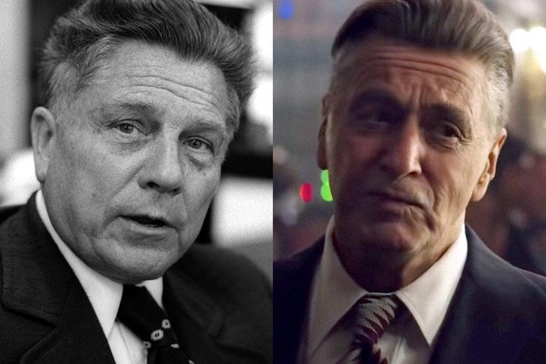 Jimmy Hoffa and Al Pacino as Jimmy Hoffa.