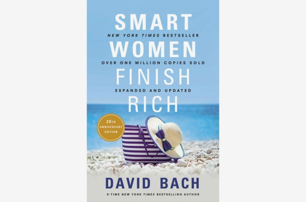 Smart Women Finish Rich, by David Bach.