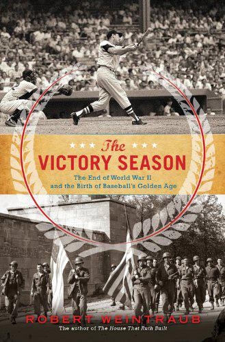 The Victory Season, by Robert Weintraub