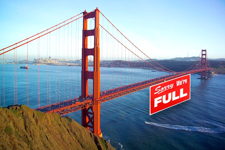 "The Golden Gate Bridge with a ""Sorry, We're FULL"" sign under it."