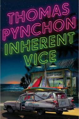 Inherent Vice by Thomas Pynchon.