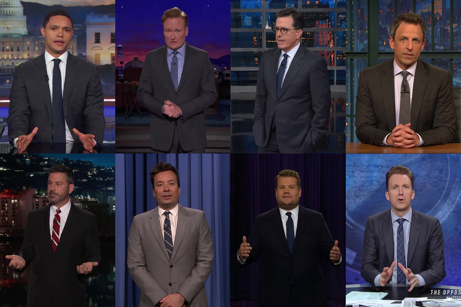 Late night hosts Trevor Noah, Conan O'Brien, Stephen Colbert, Seth Meyers, Jimmy Kimmel, Jimmy Fallon, James Corden, and Jordan Klepper.