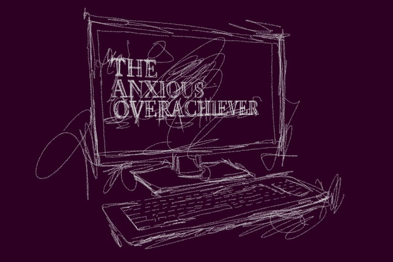 "A sketch of a desktop computer is seen, with the words ""The Anxious Overachiever"" displayed on screen."