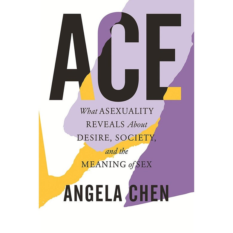 Book cover of Ace: What Sexuality Reveals About Desire, Society, and the Meaning of Sex.