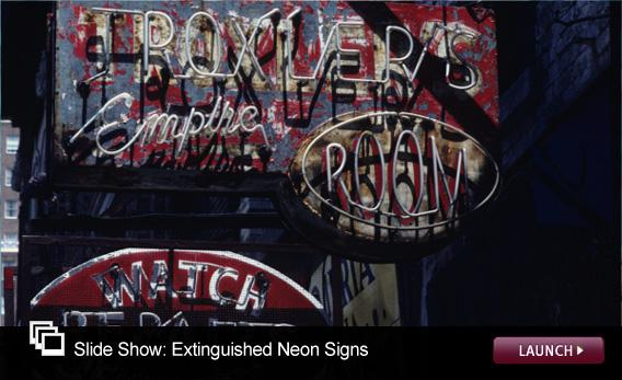 Slide Show: Extinguished Neon Signs. Click image to launch.