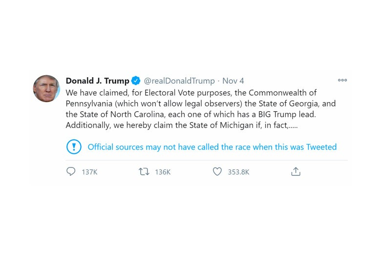 "Trump tweet claiming victory in Pennsylvania, Georgia, and North Carolina, with a Twitter label underneath that says ""Official sources may not have called the race when this was Tweeted"""