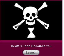 Death's Head Becomes You. Click to launch.