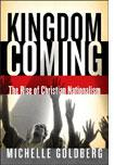 Kingdom Coming by Michelle Goldberg.