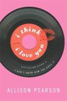 Allison Pearson's I Think I Love You