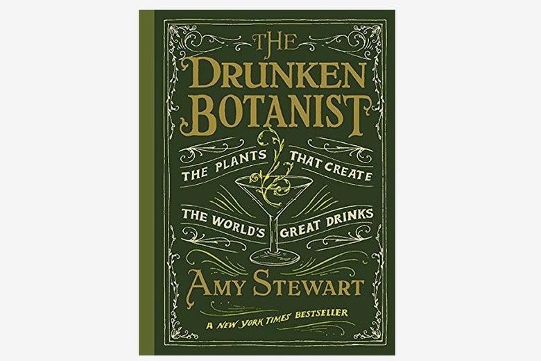 The Drunken Botanist.