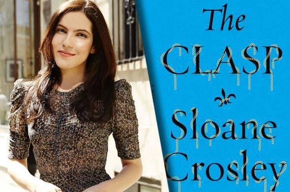 Sloane Crosley and her new novel, The Clasp.