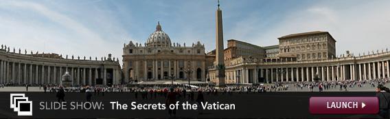 Slide Show: The Secrets of the Vatican LAUNCH