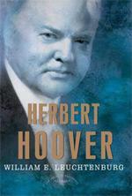 William Leuchtenburg's Herbert Hoover.