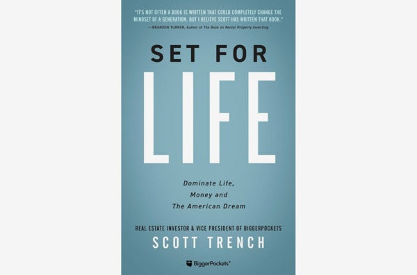 Set for Life: Dominate Life, Money, and the American Dream, by Scott Trench.