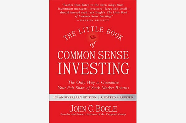 The Little Book of Common Sense Investing: The Only Way to Guarantee Your Fair Share of Stock Market Returns, by John C. Bogle.