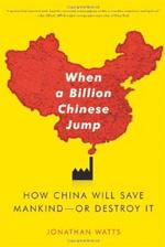 How China Will Save Mankind - Or Destroy It.