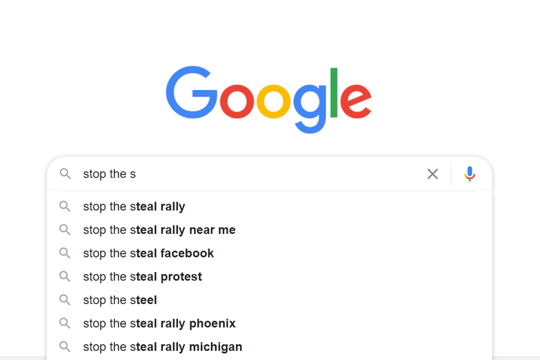 """Google autocompletes """"stop the s"""" with """"stop the steal rally,"""" """"stop the steal rally near me,"""" """"stop the steal facebook,"""" and similar terms."""