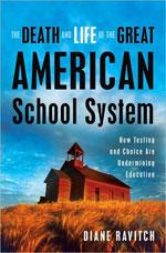 The Death and Life of the Great American School System by Diane Ravitch.