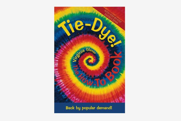"""Tie Dye! The How-To Book"" by Virginia Gleser"