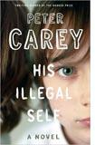 Peter Carey's His Illegal Self