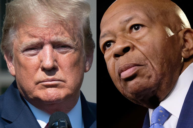 President Donald Trump; Rep. Elijah Cummings.
