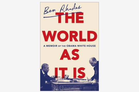 The World As It Is: A Memoir of the Obama White House.
