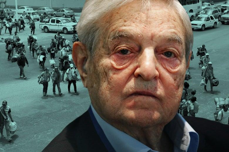 "George Soros with the ""migrant caravan"" from 2018 behind him."