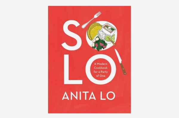 Solo: A Modern Cookbook for a Party of One.