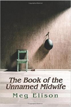 The Book of the Unnamed Midwife.
