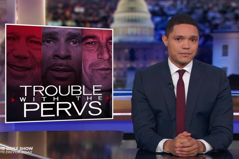 "Trevor Noah, seated in front of a composite picture of Robert Kraft, R. Kelly, and Jeffery Epstein, captioned ""Trouble With the Pervs."""