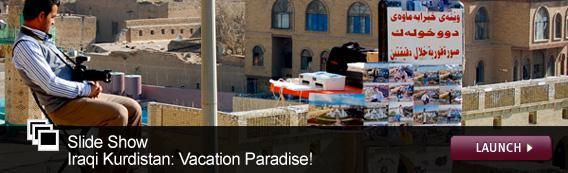 Slide Show: Iraqi Kurdistan: Vacation Paradise! Click image to launch.