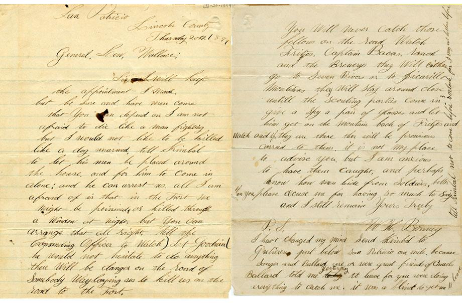 Letter from William H. Bonney, better known as Billy the Kid, to Lew Wallace, then the Governor of New Mexico. The letter confirms Bonney's intention to surrender to Wallace, per a previous agreement he'd made with the governor, but expresses concern that he might be killed by his enemies after the arrest is made.