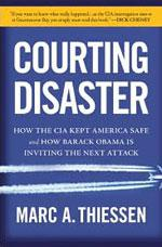 Courting Disaster by Marc Thiessen.
