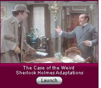 Click here to launch slideshow The Case of the Weird Sherlock Holmes Movies