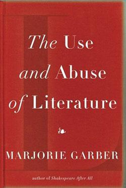 """The Use and Abuse of Literature"" by Marjorie Garber."