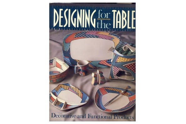 Designing for the Table: Decorative and Functional Products.