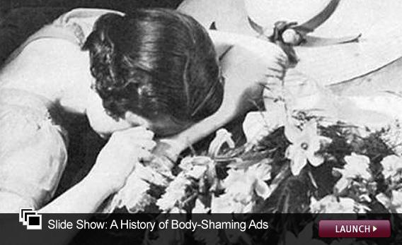 Slide Show: A History of Body-Shaming Ads. Click image to launch.