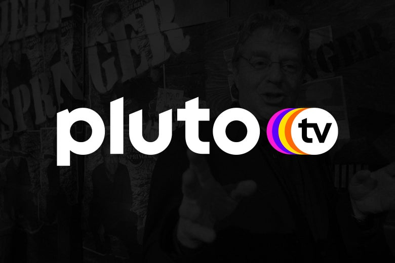 "The words ""Pluto TV"" against a faded background of Jerry Springer"