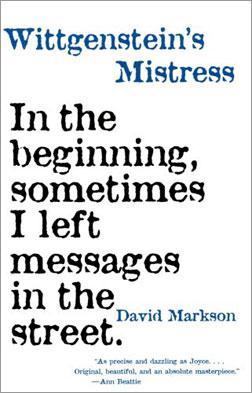 """David Markson's book """"Wittgenstein's Mistress."""""""