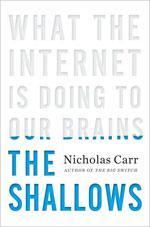 Nicholas Carr's The Shallows.