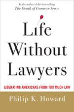 Live Without Lawyers by Philip K. Howard.
