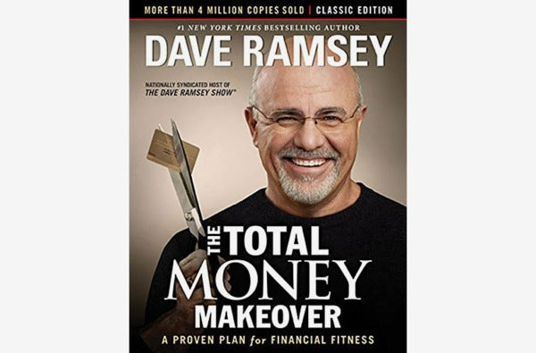 The Total Money Makeover: A Proven Plan for Financial Fitness, by Dave Ramsey.