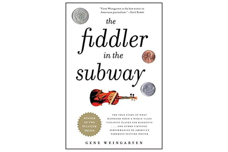 The Fiddler in the Subway by Gene Weingarten
