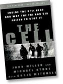 The Cell: Inside the 9/11 Plot, and Why the FBI and CIA Failed to Stop It, by John Miller and Michael Stone with Chris Mitchell