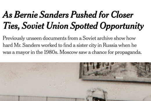 A New York Times headline reads: As Bernie Sanders Pushed for Closer Ties, Soviet Union Spotted Opportunity. The subhead reads: Previously unseen documents from a Soviet archive show how hard Mr. Sanders worked to find a sister city in Russia when he was a mayor in the 1980s. Moscow saw a chance for propaganda.