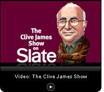 Click to watch The Clive James Show.